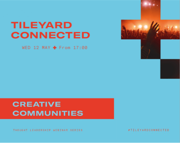 Tileyard Connected Creative communities
