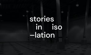 Stories in isolation